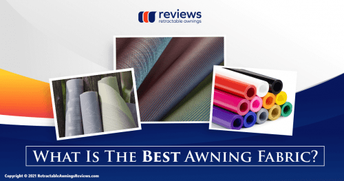 What Is The Best Awning Fabric?