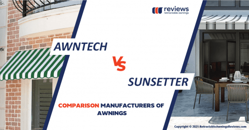 Awntech vs Sunsetter — Comparison Manufacturers of Awnings
