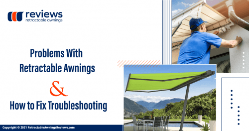 Problems With Retractable Awnings and How to Fix Troubleshooting