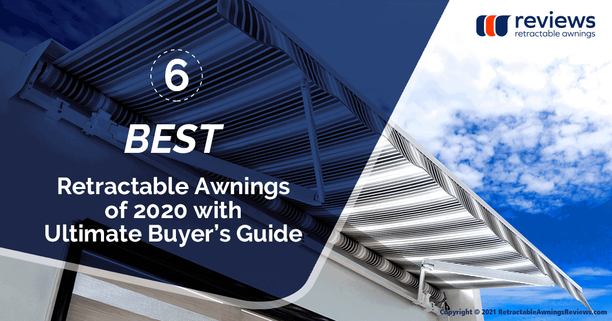 6 Best Retractable Awnings of 2020 with Ultimate Buyer's Guide